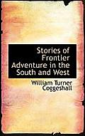 Stories of Frontier Adventure in the South and West