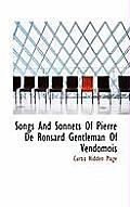 Songs and Sonnets of Pierre de Ronsard Gentleman of Vendomois