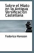 Sobre El Hiato En La Antigua Versificacion Castellana