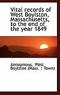 Vital Records of West Boylston, Massachusetts, to the End of the Year 1849