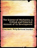 The Science of Mechanics; A Critical and Historical Account of Its Development