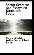 Sartor Resartus and Essays on Burns and Scott