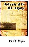 Rudiments of the Bhili Language