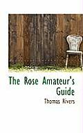The Rose Amateur's Guide