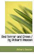 Red Terror and Green / By Richard Dawson