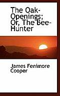 The Oak-Openings; Or, the Bee-Hunter