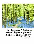 Liber Antiquus de Ordinationibus Vicariarum Tempore Hugonis Wells, Lincolniensis Episcopi, 1209-1235
