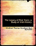 The Legacy of Past Years; A Study of Irish History