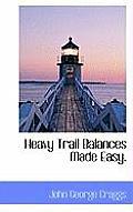 Heavy Trail Balances Made Easy.