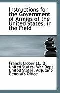 Instructions for the Government of Armies of the United States, in the Field