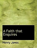 A Faith That Enquires