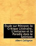 Tude Sur P Trone; La Critique Litt Raire, L'Imitation Et La Parodie Dans Le Satiricon