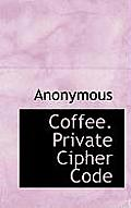 Coffee. Private Cipher Code