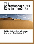 The Bacteriophage, Its R Le in Immunity