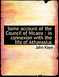 Some Account of the Council of Nicaea: In Connexion with the Life of Athanasius