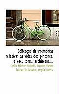 Colleccao de Memorias Relativas as Vidas DOS Pintores, E Escultores, Architetos....