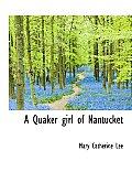 A Quaker Girl of Nantucket