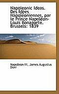 Napoleonic Ideas. Des Id Es Napol Oniennes, Par Le Prince Napol On-Louis Bonaparte. Brussels: 1839