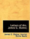 Letters of Mrs. James G. Blaine;