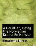 A Gauntlet, Being the Norwegian Drama En Hanske