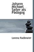 Johann Michael Sailer ALS Padagog