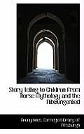 Story Telling to Children from Norse Mythology and the Nibelungenlied