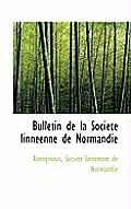 Bulletin de La Soci T Linn Enne de Normandie