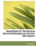Annual Report of the American Historical Association for the Year 1896 Volume II