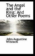 The Angel and the King: And Other Poems