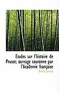 Tudes Sur L'Histoire de Prusse; Ouvrage Couronn Par L'Acad Mie Fran Aise