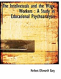 The Intellectuals and the Wage Workers: A Study in Educational Psychoanalysis