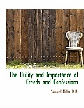 The Utility and Importance of Creeds and Confessions