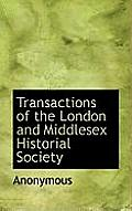 Transactions of the London and Middlesex Historial Society