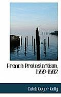 French Protestantism, 1559-1562