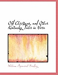 Old Christmas, and Other Kentucky Tales in Verse