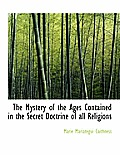 The Mystery of the Ages Contained in the Secret Doctrine of All Religions