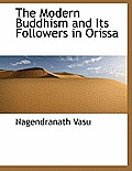 The Modern Buddhism and Its Followers in Orissa
