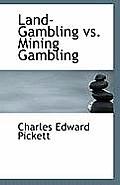 Land-Gambling vs. Mining Gambling