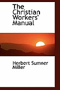 The Christian Workers' Manual