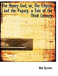 The Money God; Or, the Empire and the Papacy, a Tale of the Third Century