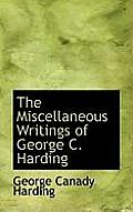 The Miscellaneous Writings of George C. Harding