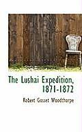 The Lushai Expedition, 1871-1872