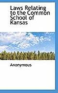 Laws Relating to the Common School of Kansas