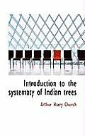 Introduction to the Systematy of Indian Trees