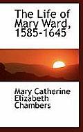 The Life of Mary Ward, 1585-1645