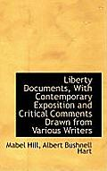 Liberty Documents, with Contemporary Exposition and Critical Comments Drawn from Various Writers