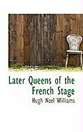 Later Queens of the French Stage