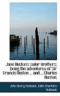 Jane Austen's Sailor Brothers: Being the Adventures of Sir Francis Austen ... and ... Charles Austen