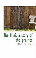 The Illini, a Story of the Prairies