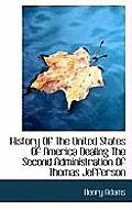 History Of The United States Of America Dealing The Second Administration Of Thomas Jefferson by Henry Adams